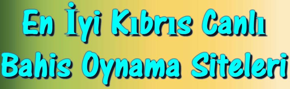 En İyi Canlı Bahis Siteleri, En İyi Canlı Bahis Sitesi, Kıbrıs Canlı Bahis Siteleri, Canlı Bahis Oynama Siteleri, Canlı Bahis Siteleri Yabancı